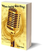 "When Swing Was King! by Art Koch. Looking back at one of the most historical eras in America and American music. Throughout the history of the United States, music has always been a big part of the fabric that was woven to create the canvas that shaped this country. The author takes you on a journey from the minuet during the early days of our country's birth, to the turn of century with the waltz through ragtime and blues into the explosion of the 1950's with the birth of ""rock-and-roll!"""