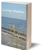 Living Wisdom by Chad Fernald. Living Wisdom What is it? How does a person discover it? The Biblical books of wisdom contain a wealth of practical insight for the ordering of life based on sound principles which lead to healthy patterns for our personal lives, our homes and our communities. Living Wisdom: Principles for a Life Well Lived provides a framework for balanced, principle based living by exploring key areas of life in which God's Living Wisdom may be readily applied. Living Wisdom invites the reader to be challenged and changed by the straightforward teaching of Biblical Wisdom and confronts all with the call to be wise!