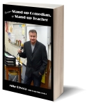 From Stand-Up Comedian to Stand-Up Teacher - https://www.amazon.com/Stand-Up-Comedian-Teacher/dp/0692610863