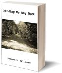 Finding My Way Back - https://www.amazon.com/Finding-Way-Back-Deborah-Killebrew/dp/194581201X