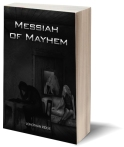 Messiah of Mayhem - https://www.amazon.com/Messiah-Mayhem-Jonothan-Ridge/dp/1945812125