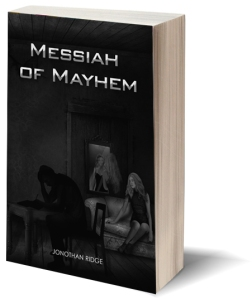 Messiah of Mayhem, by Jonothan Ridge.