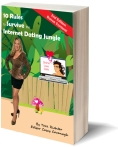 10 Rules to Survive the Internet Dating Jungle - https://www.amazon.com/Rules-Survive-Internet-Dating-Jungle/dp/069262225X