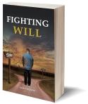 Fighting Will - https://www.amazon.com/Fighting-Will-Luke-Chichetto/dp/1945812176