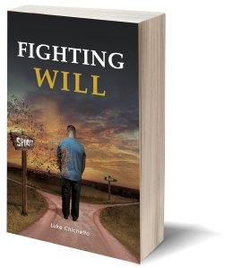 Fighting Will - https://www.amazon.com/Fighting-Will-Luke-Chichetto/dp/1945812176