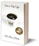Flies in My Coffee - https://www.amazon.com/Flies-My-Coffee-Rene-Harris/dp/1945812028