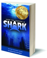 How to Catch a Shark - https://www.amazon.com/How-Catch-Shark-Anthony-Amos/dp/0615971199