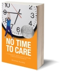 No Time To Care: A Leadership Game Plan To Ensure Caregiver Engagement - https://www.amazon.com/Time-Care-Leadership-Caregiver-Engagement/dp/0692614141