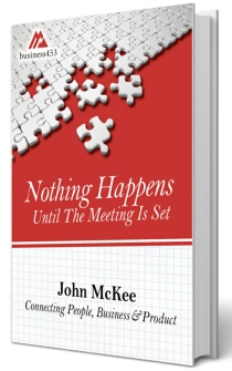 Nothing Happens Until The Meeting Is Set