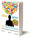 OMG! WTF? What's the Focus?: A Guide for Building an Actionable Business Plan - https://www.amazon.com/OMG-WTF-Whats-Focus-Actionable/dp/0692443290