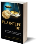Plaintiff 101: The Black Book of Inside Information Your Lawyer Will Want You to Know - https://www.amazon.com/Plaintiff-101-Inside-Information-Lawyer/dp/0692479619