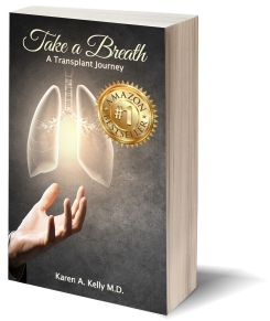 Take a Breath: A Transplant Journey - https://www.amazon.com/Take-Breath-M-D-Karen-Kelly/dp/1945812044