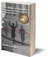 The 3 Pillars of Strength: Increasing Your Physical, Mental and Spiritual Fitness - https://www.amazon.com/Pillars-Strength-Improving-Physical-Spiritual/dp/0692424776