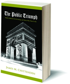 The Public Triumph: Public Relations for the Strong, and Those Who Want To Be