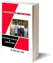 Transitioning Into Junior High School: Your Passport to Success in Junior High School - https://www.amazon.com/Transitioning-Into-Junior-High-School/dp/1945812079/