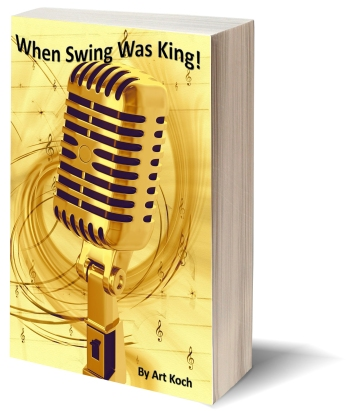 When Swing Was King! by Art Koch
