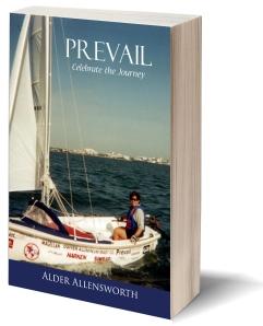 Prevail: Celebrate the Journey by Alder Allensworth. https://www.amazon.com/Prevail-Celebrate-Journey-Alder-Allensworth/dp/194581232X